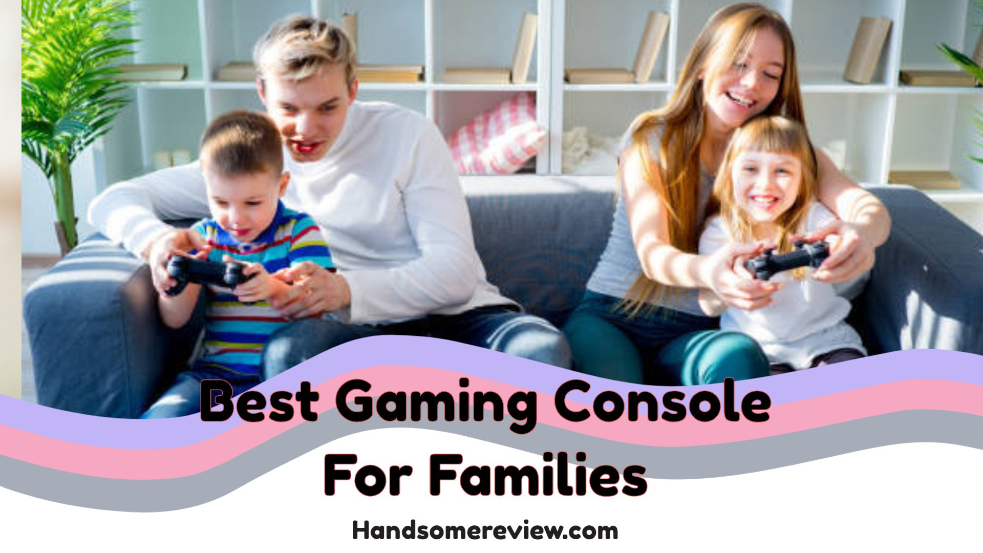 best gaming console for families