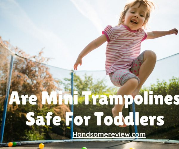 are mini trampolines safe for toddlers
